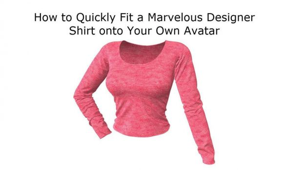 Free Marvelous Designer Video Tutorial for Beginners Fitting Shirt to Different Avatar