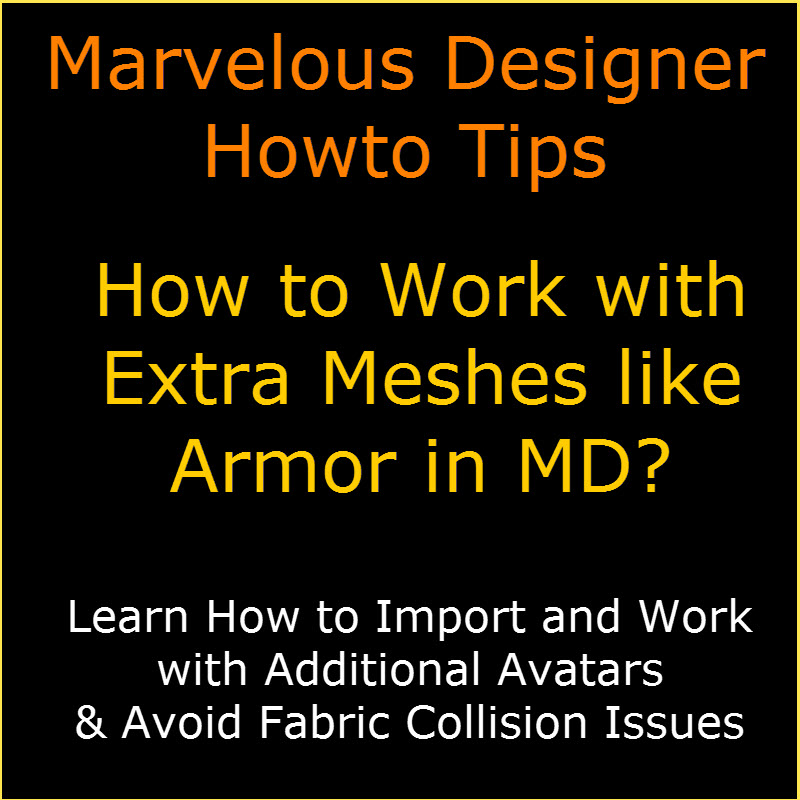 Marvelous Designer Howto Tips - Working with Additional Avatars