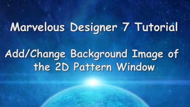 Marvelous Designer 7 Feature Tutorial Change Background Image 2D Pattern Window
